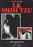 Le Shih tzu: Origines, standard, caractère, éducation, reproduction, toilettage, maladies et soins