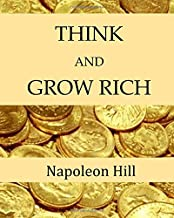 Think and Grow Rich (Napoleon Hill - The Thirteen Steps to Riches)