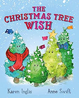 The Christmas Tree Wish by [Karen Inglis, Anne Swift]