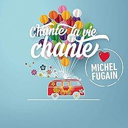 Chante La Vie Chante (Love Michel Fugain) / Various