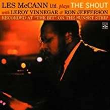 LES McCANN Ltd. plays THE SHOUT. Recorded at The Bit on the Sunset Strip. Complete Recordings (for the first time on CD) by Les McCann (2011-10-25)