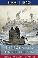 The Boy Allies Under the Sea (Esprios Classics)