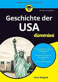 Die Geschichte der USA fur Dummies (Für Dummies) (German Edition) by [Steve Wiegand, Tina Kaufmann]