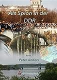 Als Spion in der DDR Teil 2: Deutsch-Deutscher Irrsinn (Als Spion in der DDR / Deutsch-Deutscher Irrsinn)