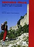 Sentiero Italia. 44 itinerari per il week-end lungo le Alpi e l'Appennino