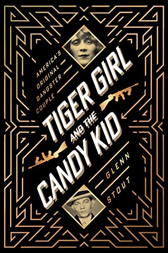 Tiger Girl and the Candy Kid: America's Original Gangster Couple (English Edition)