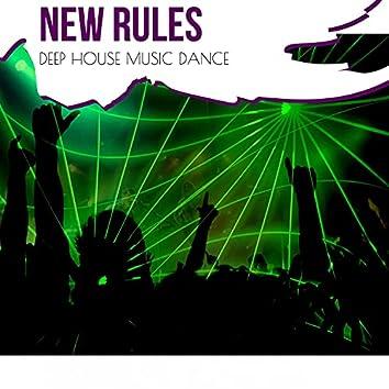 New Rules - Deep House Music Dance
