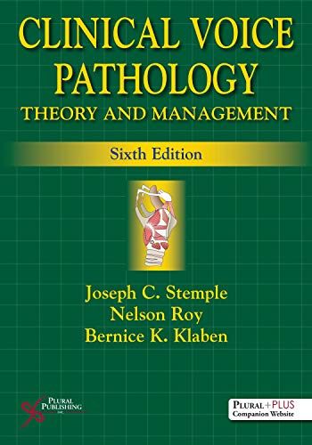 Compare Textbook Prices for Clinical Voice Pathology: Theory and Management 6 Edition ISBN 9781635500288 by Stemple