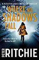 Where No Shadows Fall (Detective Grace Macallan)