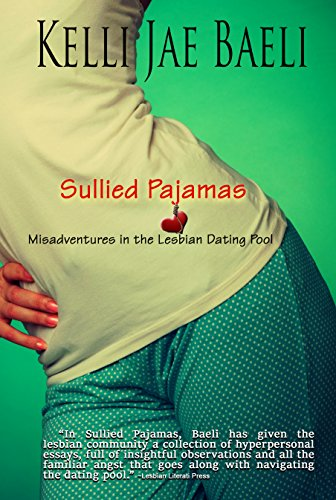 Sullied Pajamas: Misadventures in the Lesbian Dating Pool (English Edition)