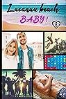 Lacanau beach, Baby ! Tome 2 : L'été de leurs 26 ans par L.