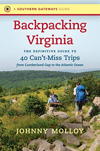 Backpacking Virginia: The Definitive Guide to 40 Can\'t-Miss Trips from Cumberland Gap to the Atlantic Ocean (Southern Gateways Guides) (English Edition)