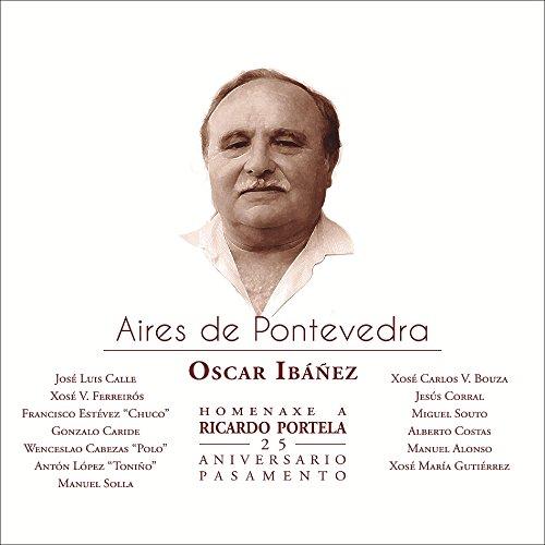 Aires De Pontevedra: Homenaxe A Ricardo Portela - 25 Aniversario Pasamento