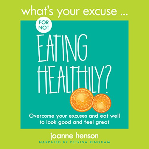 What's Your Excuse for Not Eating Healthily?  By  cover art
