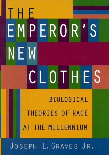 The Emperor's New Clothes: Biological Theories of Race at...