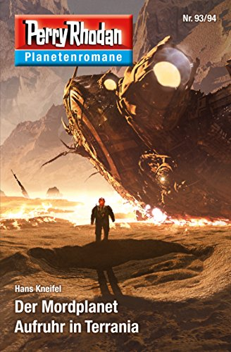 Planetenroman 93 + 94: Der Mordplanet / Aufruhr in Terrania: Zwei abgeschlossene Romane aus dem Perry Rhodan Universum (Perry Rhodan-Planetenroman 62) (German Edition)