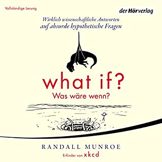What if? Was wäre wenn? Wirklich wissenschaftliche Antworten auf absurde hypothetische Fragen                   De :                                                                                                                                 Randall Munroe                               Lu par :                                                                                                                                 Norman Matt                      Durée : 7 h et 33 min     Pas de notations     Global 0,0