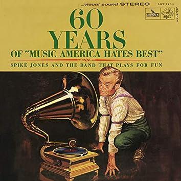 60 Years Of Music America Hates Best