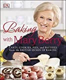 Best Cake Recipes - Baking with Mary Berry: Cakes, Cookies, Pies, Review