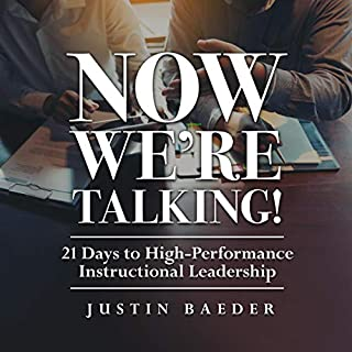 Now We're Talking!      21 Days to High-Performance Instructional Leadership              Written by:                                                                                                                                 Justin Baeder                               Narrated by:                                                                                                                                 Justin Baeder                      Length: 5 hrs and 1 min     Not rated yet     Overall 0.0