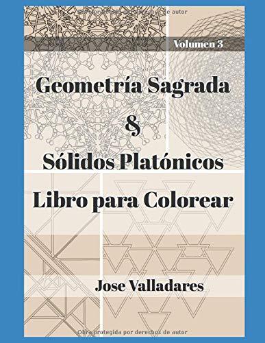 Geometría Sagrada & Sólidos Platónicos Libro para Colorear (Volumen)