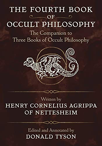 The Fourth Book of Occult Philosophy: The Companion to Three Books of Occult Philosophy