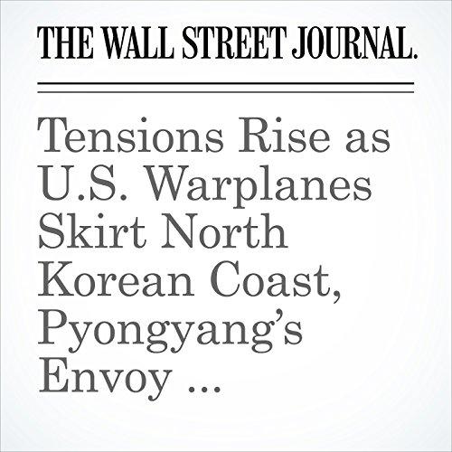 Tensions Rise as U.S. Warplanes Skirt North Korean Coast, Pyongyang's Envoy Sharpens Threats copertina