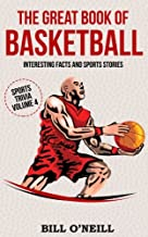 The Great Book of Basketball: Interesting Facts and Sports Stories (Sports Trivia) (Volume 4)
