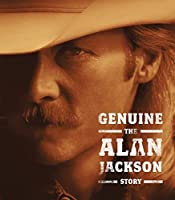 Genuine: The Alan Jackson Story by Alan Jackson