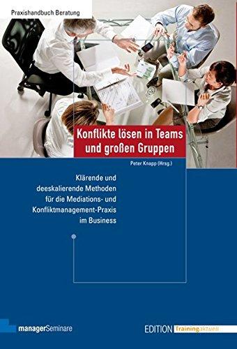 Konflikte lösen in Teams und großen Gruppen (Edition Training aktuell)