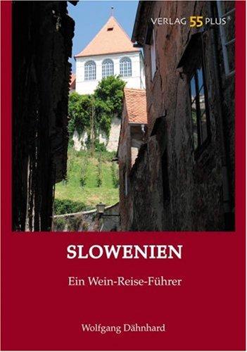 Slowenien: Ein Wein-Reise-Führer