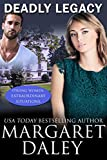 Deadly Legacy (Strong Women, Extraordinary Situations Book 7)