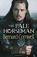 The Pale Horseman (The Last Kingdom Series, Book 2) by Bernard Cornwell(2015-10-08)