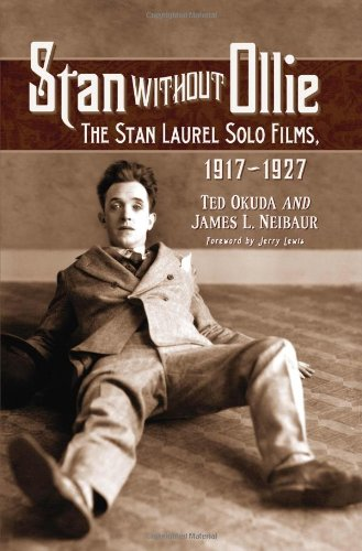 Okuda, T: Stan Without Ollie: The Stan Laurel Solo Films, 1917-1927