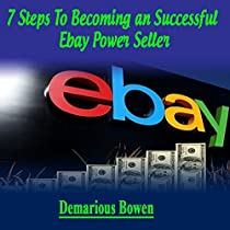 7 Steps To Becoming A Successful Ebay Powerseller Audiobook By Demarious Bowens Audible Com
