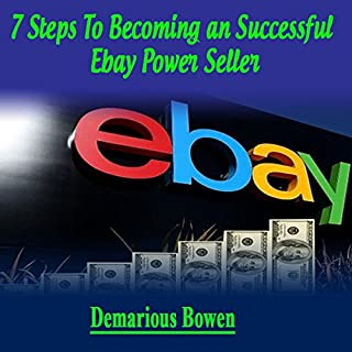 7 Steps to Becoming a Successful Ebay Powerseller cover art