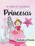Mi libro de colorear Princesas: 58 dibujos, Libro de colorear de princesas para niños. 4-7 años - Libro de actividades para niños para estimular la ... cm para niñas y niños, diseñado en Francia