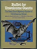 Buffet for Unwelcome Guests: The Best Short Mystery Stories of Christianna Brand (Mystery Makers) 0809311402 Book Cover