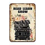 Read Learn Grow Metal 8X12 Inch Vintage Look Decoration Painting Sign for Home Library Bathroom Farm Garden Garage Inspirational Quotes Wall Decor