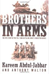 Brothers in Arms: THE EPIC STORY OF THE 761ST TANK BATTALION, WWII'S FORGOTTEN HEROES Kindle Edition