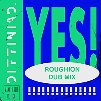 YES! (Roughion Dub Mix)