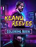 Keanu Reeves Coloring Book: Excellent Coloring Books For Adult Unique Colouring Pages