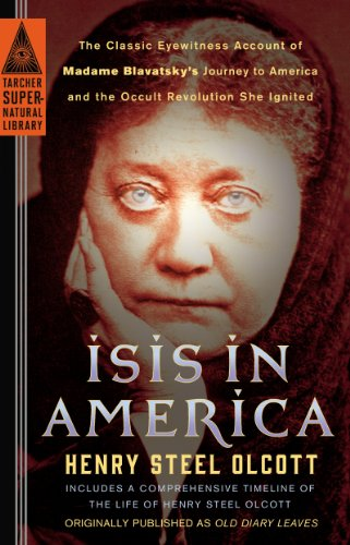 Isis in America: The Classic Eyewitness Account of Madame Blavatsky