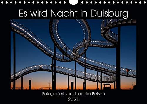 Es wird Nacht in Duisburg (Wandkalender 2021 DIN A4 quer)