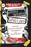 Poetry Speaks Who I Am: 100 Poems of Discovery, Inspiration, Independence, and Everything Else for Teens (A Poetry Speaks Experience, Includes CD)
