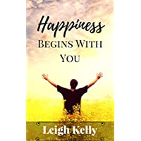 Happiness Begins With You (English Edition)