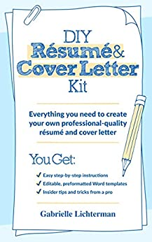 [Gabrielle Lichterman]のDIY Résumé and Cover Letter Kit: Everything You Need to Create Your Own Professional-Quality Résumé and Cover Letter (English Edition)