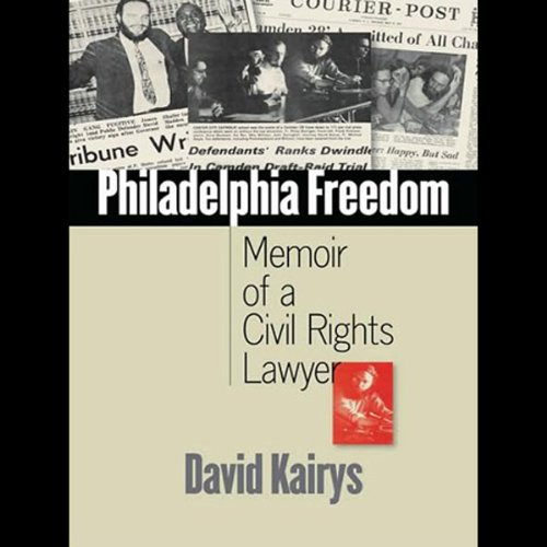 Philadelphia Freedom     Memoir of a Civil Rights Lawyer              By:                                                                                                                                 David Kairys                               Narrated by:                                                                                                                                 David Henry                      Length: 15 hrs and 18 mins     Not rated yet     Overall 0.0
