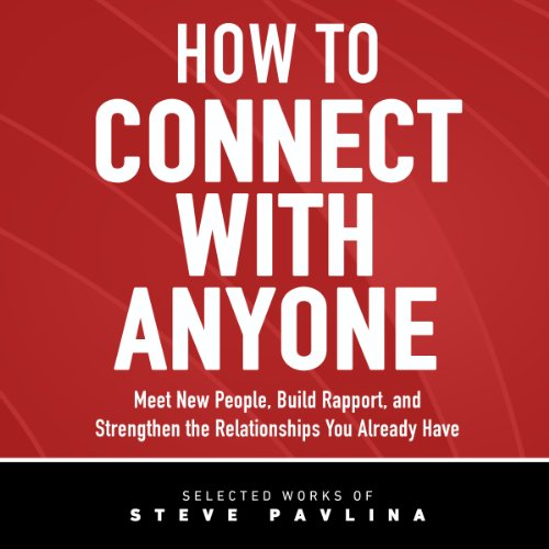 How to Connect with Anyone Audiobook By Steven Pavlina cover art