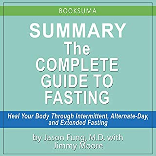 Summary: The Complete Guide to Fasting by Dr. Jason Fung                   By:                                                                                                                                 Booksuma Publishing                               Narrated by:                                                                                                                                 Andre G Chapoy                      Length: 33 mins     38 ratings     Overall 4.4